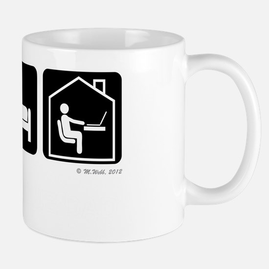 Eat, Sleep, Work from Home dark shirt Mug