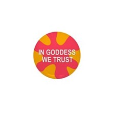 GODDESS WE TRUST Mini Button