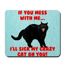 If You Mess with Me, Funny Cat Mousepad