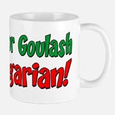 Bet Your Goulash Hungarian Mug