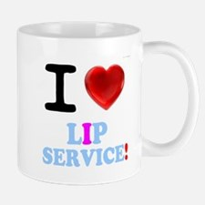 I LOVE LIP SERVICE! Mugs