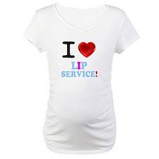 I LOVE LIP SERVICE! Shirt