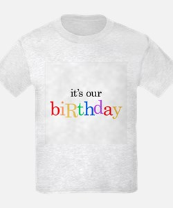 Twins, Triplets It's Our Birthday - T-Shirt