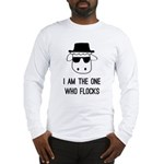I Am the One Who Flocks Long Sleeve T-Shirt