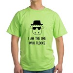 I Am the One Who Flocks Green T-Shirt