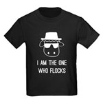 I Am the One Who Flocks Kids Dark T-Shirt