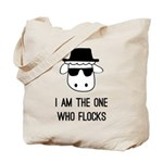 I Am the One Who Flocks Tote Bag