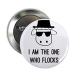 "I Am the One Who Flocks 2.25"" Button"