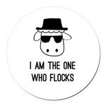 I Am the One Who Flocks Round Car Magnet