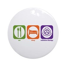 Eat Sleep Radiation Therapy Ornament (Round)