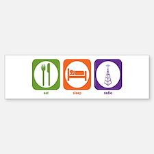 Eat Sleep Radio Bumper Bumper Bumper Sticker