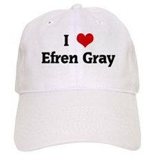 I Love Efren Gray Baseball Cap