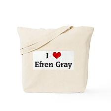 I Love Efren Gray Tote Bag