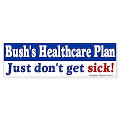 Bush Healthcare Plan? Bumper Bumper Sticker
