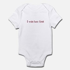 I WAS HERE FIRST - Infant Bodysuit
