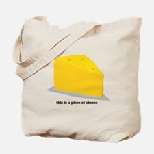 this is a piece of cheese Tote Bag