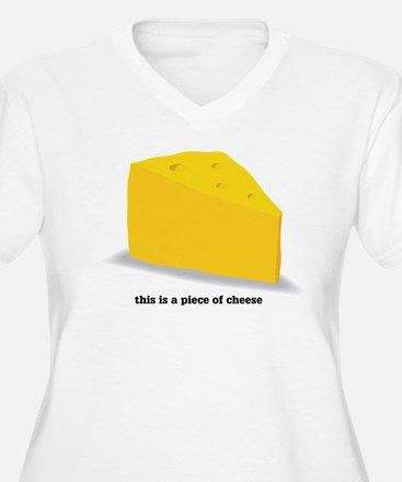 this is a piece of cheese Plus Size T-Shirt