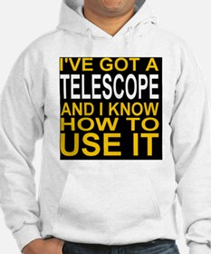 I've Got A Telescope And I Know  Jumper Hoody