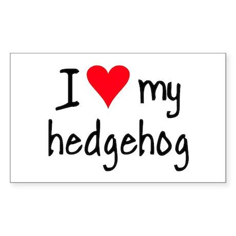 I LOVE MY Hedgehog Sticker (Rectangle)