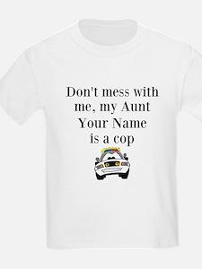My Aunt Is A Cop T-Shirt