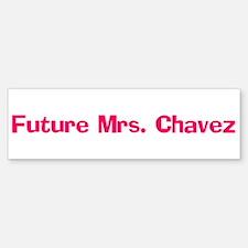 Future Mrs. Chavez Bumper Bumper Bumper Sticker