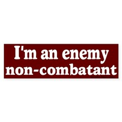 Enemy Non-Combatant Bumper Bumper Sticker