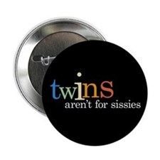 Twins Aren't for Sissies - Button