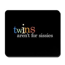 Twins Aren't for Sissies - Mousepad