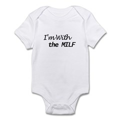 I'm With The MILF Infant Bodysuit
