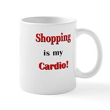 Shopping is my Cardio! Mug