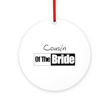 Cousin of the Bride Ornament (Round)