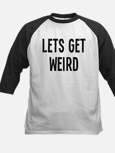 Let's Get Weird Funny Kids Baseball Jersey