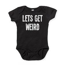 Let's Get Weird Funny Baby Bodysuit