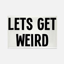 Let's Get Weird Funny Rectangle Magnet