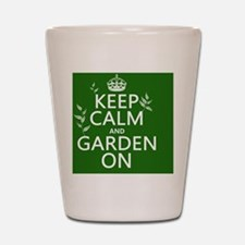Keep Calm and Garden On Shot Glass