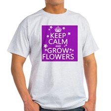 Keep Calm and Grow Flowers T-Shirt