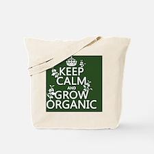 Keep Calm and Grow Organic Tote Bag