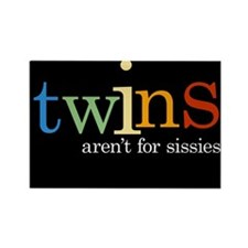 Twins Aren't for Sissies - Rectangle Magnet