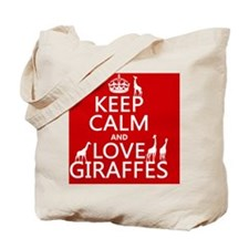 Keep Calm and Love Giraffes Tote Bag