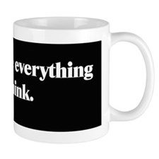 Dont Believe Everything You Think Small Mug