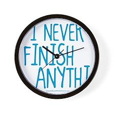 I Never Finish Anything Wall Clock