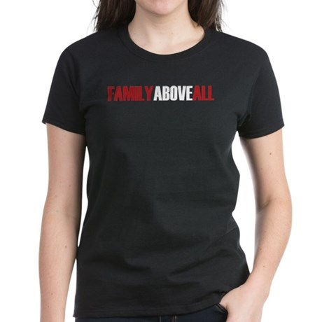 Family Above All Women's Dark T-Shirt