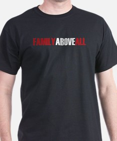 Family Above All T-Shirt