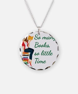 So many Books, so little tim Necklace