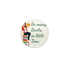 So many Books, so little time Mini Button