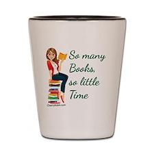 So many Books, so little time Shot Glass