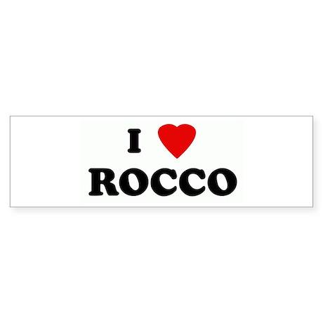 I Love ROCCO Bumper Sticker