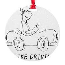 I Like Driving Ornament
