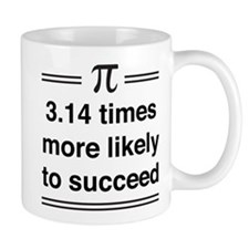 Pi Symbol. 3.14 times more likely to succeed Mugs