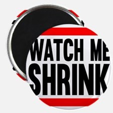 Watch Me Shrink Magnet